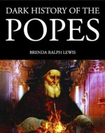 Dark History of the Popes (Dark Histories) - Brenda Ralph Lewis