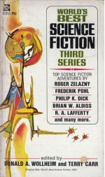World's Best Science Fiction Third Series - Brian W. Aldiss, Roger Zelazny, Frederik Pohl, R.A. Lafferty, Avram Davidson, Philip K. Dick, Michael Moorcock, Bob Shaw, Terry Carr, Donald A. Wollheim, Dannie Plachta, A.A. Walde, Pauline Ashwell