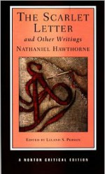 The Scarlet Letter and Other Writings - Nathaniel Hawthorne, Leland S. Person