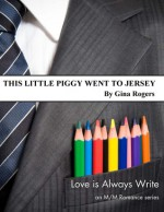 This Little Piggy Went to Jersey - Gina A. Rogers