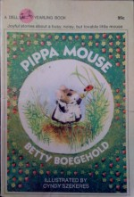 Pippa Mouse - Betty D. Boegehold