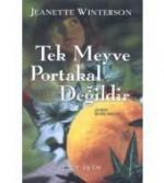 Tek Meyve Portakal Değildir - Jeanette Winterson, Sevin Okyay