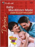 Baby: Macallister-Made - Joan Elliott Pickart