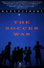 The Soccer War - Ryszard Kapuściński, William Brand