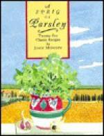 A Sprig Of Parsley: Twenty Five Classic Recipes - John Midgley