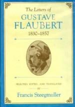 The Letters of Gustave Flaubert, 1830-1857 - Gustave Flaubert, Francis Steegmuller