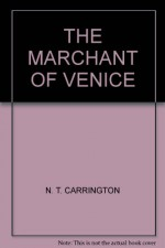 THE MARCHANT OF VENICE - N. T. CARRINGTON