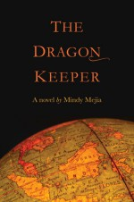The Dragon Keeper - Mindy Mejia