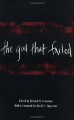 The God That Failed - Richard Crossman, Richard Wright