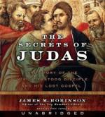 The Secrets of Judas - James M. Robinson, Eric Conger