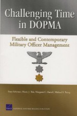 Challenging Time in Dopma: Flexible and Contemporary Military Officer Management - Peter Schirmer, Harry Thie