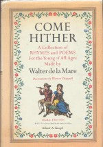Come Hither: A Family Treasury of Best-Loved Rhymes and Poems for Children - Walter de la Mare