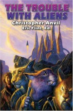 The Trouble with Aliens - Christopher Anvil