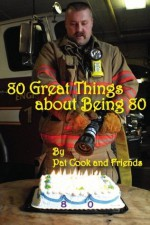 80 Great Things about Being 80 - Pat Cook