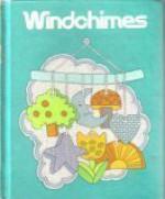 Windchimes Mifflin Reading Series Grade three-Five (Houghton Mifflin Reading series) - William K. Durr, Jean M. LePere and Ruth Hayek Brown