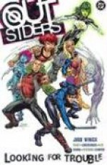 Outsiders, Vol. 1: Looking for Trouble - Judd Winick, Tom Raney, ChrisCross, Ivan Reis, Scott Hanna, Sean Parsons, Marc Campos