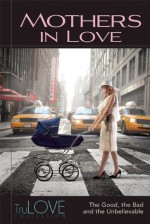 Mothers In Love - BroadLit, Ron Hogan