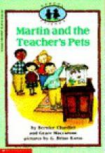 Martin and the Teacher's Pets - Bernice Chardiet, Grace Maccarone