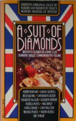 A Suit of Diamonds - Robert Barnard, Gwendoline Butler, Mike Ripley, Martin Russell, Eric Wright, Sarah Caudwell, Elizabeth Ferrars, Anthea Fraser, Reginald Hill, Charlotte MacLeod, John Malcolm, Patricial Moyes, Michael Pearce