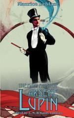 The Many Faces of Arsene Lupin - Maurice Leblanc, Jean-Marc Lofficier, Randy Lofficier