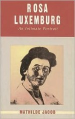 Rosa Luxemburg: An Intimate Portrait - Mathilde Jacob, Hans Fernbach, David Fernbach