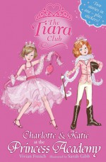 Charlotte And Katie At The Princess Academy - Vivian French, Sarah Gibb