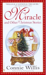 Miracle and Other Christmas Stories - Connie Willis
