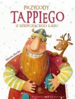 Przygody Tappiego z Szepczącego Lasu - Marta Kurczewska, Marcin Mortka