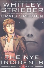 The Nye Incidents - Whitley Strieber, Craig Spector