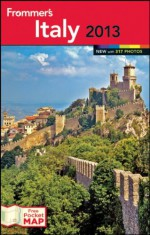 Frommer's Italy 2013 - Donald Strachan, Eleonora Baldwin, Stephen Keeling