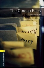 The Omega Files: Short Stories (Oxford Bookworms: Level 1) - Jennifer Bassett, Tricia Hedge