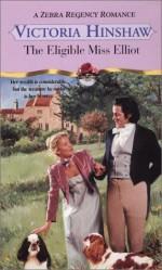 The Eligible Miss Elliott - Victoria Hinshaw