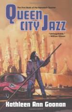 Queen City Jazz - Kathleen Ann Goonan