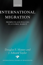 International Migration: Prospects and Policies in a Global Market - Douglas S. Massey