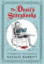 The Devil's Storybooks: Twenty Delightfully Wicked Stories - Natalie Babbitt