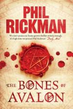 The Bones of Avalon - Phil Rickman