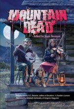 Mountain Dead - Jason Sizemore, K. Allen Wood, Lesley Conner, Sara M. Harvey, Geoffrey Girard
