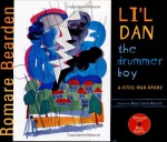 Li'l Dan, the Drummer Boy: A Civil War Story - Romare Bearden, Maya Angelou, Henry Louis Gates Jr.