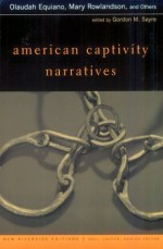 American Captivity Narratives (New Riverside Editions) - Gordon M. Sayre, Olaudah Equiano, Mary Rowlandson, Paul Lauter, John Marrant, Lucy Terry, John Rolling Ridge