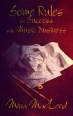 Some Rules for Success in the Music Business - Mina MacLeod
