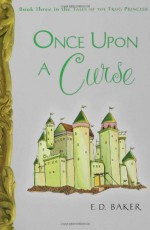 Once Upon a Curse - E.D. Baker