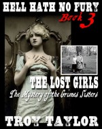 Hell Hath No Fury 3: The Lost Girls - Troy Taylor