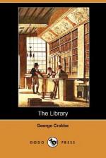The Library (Dodo Press) - George Crabbe