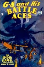 G-8 and His Battle Aces #13: The Spider Staffel - Robert J. Hogan, Frederick Blakeslee