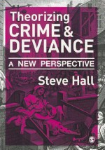 Theorizing Crime & Deviance: A New Perspective - Steve Hall