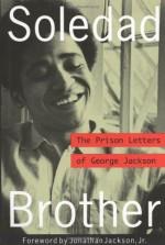 Soledad Brother: The Prison Letters of George Jackson - George L. Jackson, Jean Genet, Jonathan Jackson Jr.