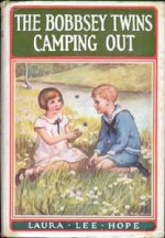 The Bobbsey Twins Camping Out - Laura Lee Hope