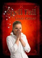 Spell Fail - Linda Palmer