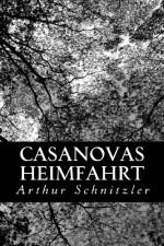 Casanovas Heimfahrt (German) - Arthur Schnitzler