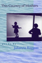 This Country of Mothers - Julianna Baggott
